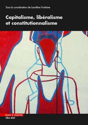 Capitalisme, libéralisme et constitutionnalisme