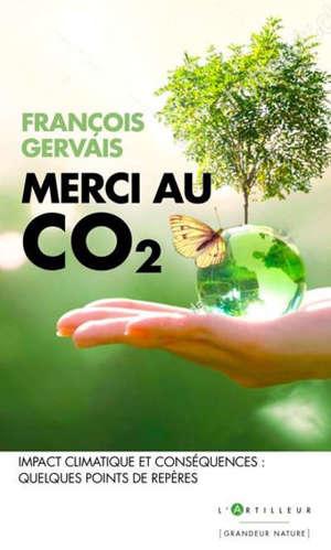 Merci au C02 : impact climatique et conséquences : quelques points repères