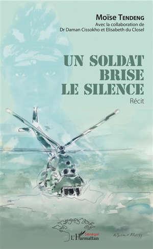 Un soldat brise le silence : récit