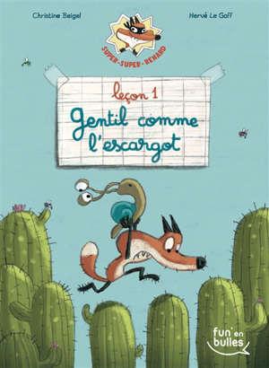 Super-super-renard. Volume 1, Leçon 1, gentil comme l'escargot