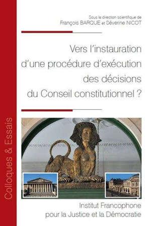 Vers l'instauration d'une procédure d'exécution des décisions du Conseil constitutionnel ?