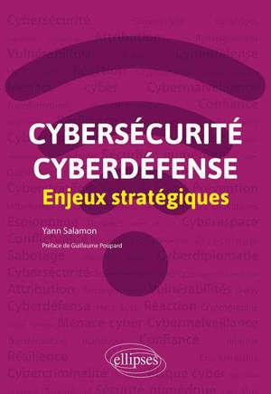 Cybersécurité, cyberdéfense : enjeux stratégiques