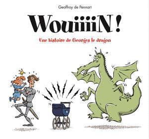 Wouiiiiinn ! : une aventure de Georges le dragon