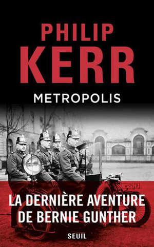 Metropolis : une dernière aventure de Bernie Gunther