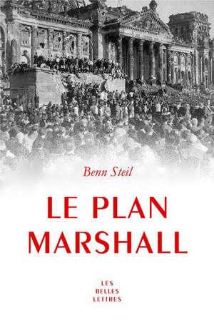Le plan Marshall : à l'aube de la guerre froide