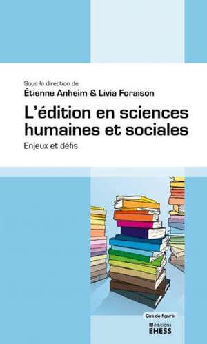 L'édition en sciences humaines et sociales : enjeux et défis