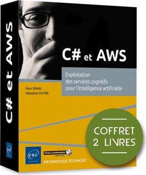 C# et AWS : exploitation des services cognitifs pour l'intelligence artificielle : coffret 2 livres