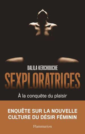 Sexploratrices : à la conquête du plaisir