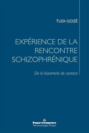 Expérience de la rencontre schizophrénique : de la bizarrerie de contact
