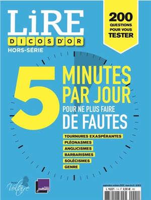Lire, hors série, Dicos d'or : 5 minutes par jour pour ne plus faire de fautes : 200 questions pour vous tester