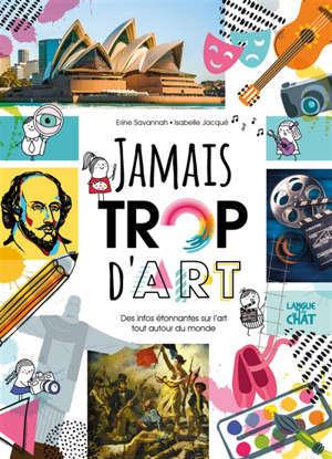 Jamais trop d'art : des infos étonnantes sur l'art tout autour du monde