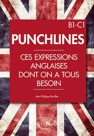 Punchlines : ces expressions anglaises dont on a tous besoin : B1-C1