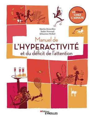 Manuel de l'hyperactivité et du déficit de l'attention : le TDAH chez l'adulte