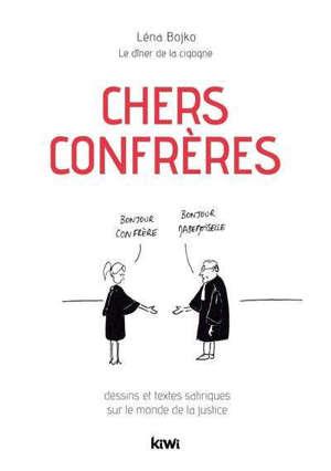 Chers confrères : dessins et textes satiriques sur le monde de la justice
