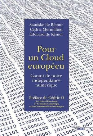 Pour un cloud européen : garant de notre indépendance numérique