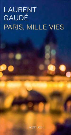 Paris, mille vies : récit