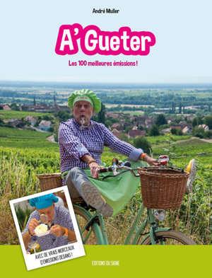 Les 50 meilleures émissions de A'Gueter