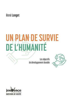 Un plan de survie de l'humanité : les objectifs du développement durable