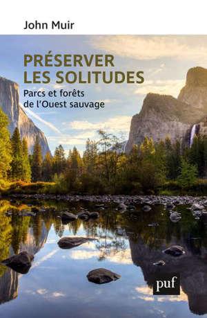 Préserver les solitudes : parcs et forêts de l'Ouest sauvage