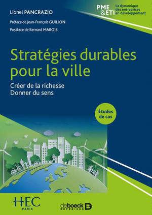 Stratégies durables pour la ville : créer de la richesse, donner du sens