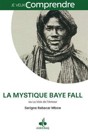 La mystique Baye Fall ou La voie de l'amour