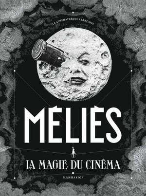 Méliès : la magie du cinéma