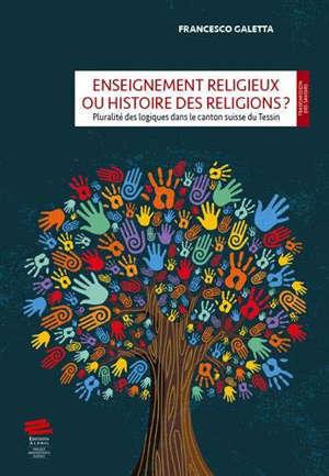 Enseignement religieux ou histoire des religions ? : l'exemple du canton suisse du Tessin
