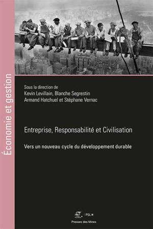 Entreprises, responsabilités et civilisations : vers un nouveau cycle du développement durable