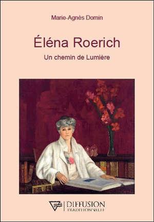 Eléna Roerich : un chemin de lumière