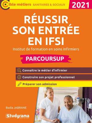 Réussir son entrée en IFSI, institut de formation en soins infirmier : Parcoursup 2021