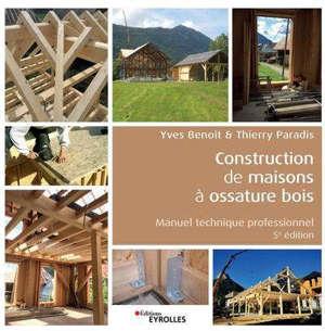 Construction de maisons à ossature bois : manuel technique professionnel