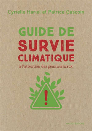 Guide de survie climatique : à l'attention des gens normaux