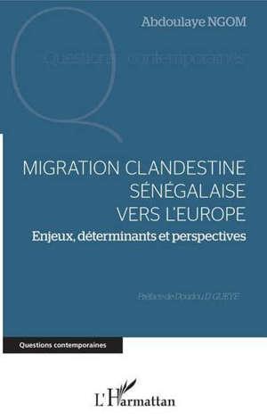 Migration clandestine sénégalaise vers l'Europe : enjeux, déterminants et perspectives