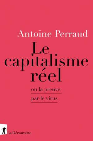 Le capitalisme réel ou La preuve par le virus