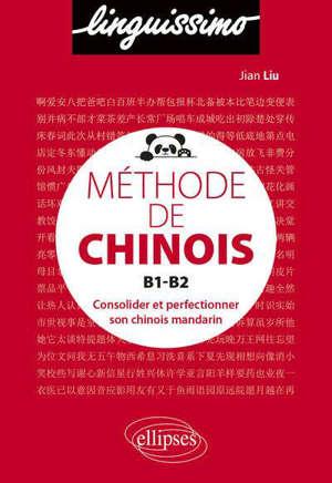 Méthode de chinois, B1-B2 : consolider et perfectionner son chinois mandarin