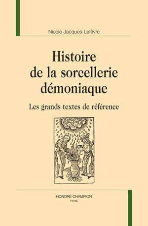 Histoire de la sorcellerie démoniaque : les grands textes de référence