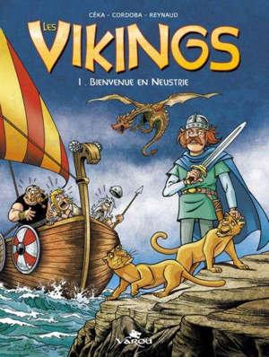 Les Vikings. Vol. 1. Bienvenue en Neustrie