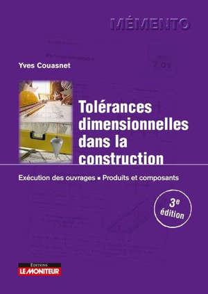 Tolérances dimensionnelles dans la construction : exécution des ouvrages, produits et composants