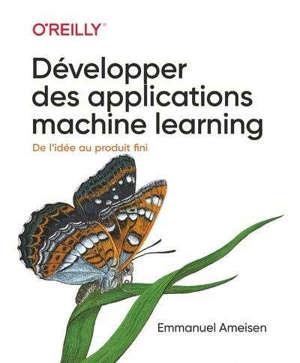 Développer des applications machine learning : de l'idée au produit fini
