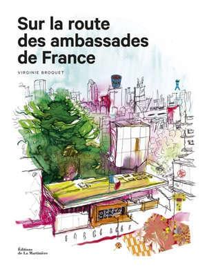 Sur la route des ambassades de France