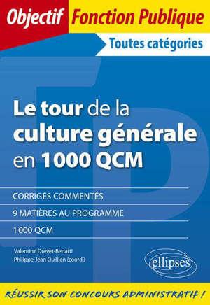 Le tour de la culture générale en 1.000 QCM : toutes catégories