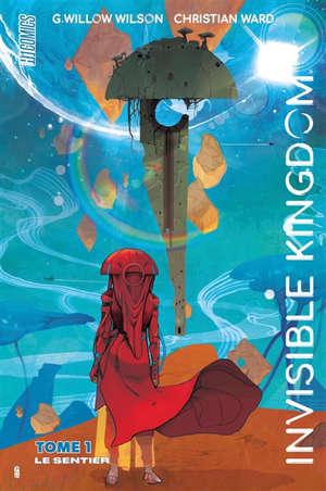 Invisible kingdom. Volume 1, Le sentier