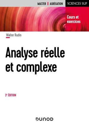 ANALYSE REELLE ET COMPLEXE - 3E ED. - COURS ET EXERCICES