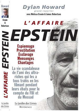 L'affaire Epstein : espionnage, prostitution, esclavage, mensonges, chantages