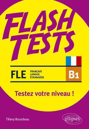 FLE B1, flash test : testez votre niveau !