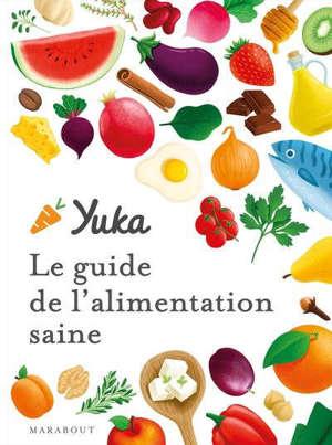 Yuka : le guide de l'alimentation saine