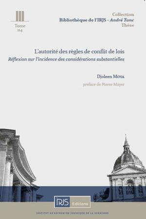L'autorité des règles de conflit de lois : réflexion sur l'incidence des considérations substantielles