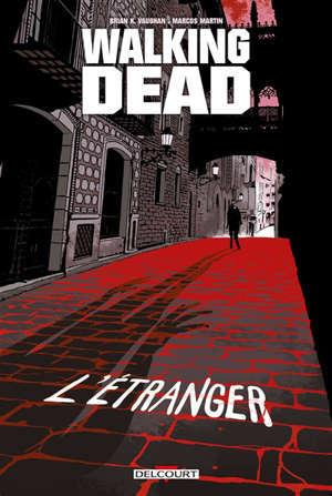 Walking dead, L'étranger