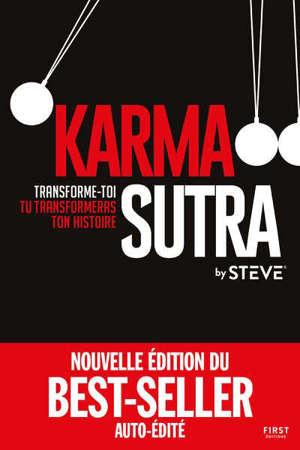 Karma sutra : transforme-toi, tu transformeras ton histoire
