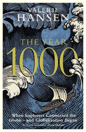 L'an 1000 : quand les explorateurs ont connecté l'humanité et que la mondialisation est née
